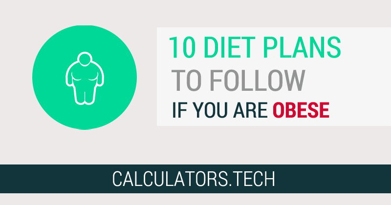 10 DIET PLANS FOR OBESE PEOPLE