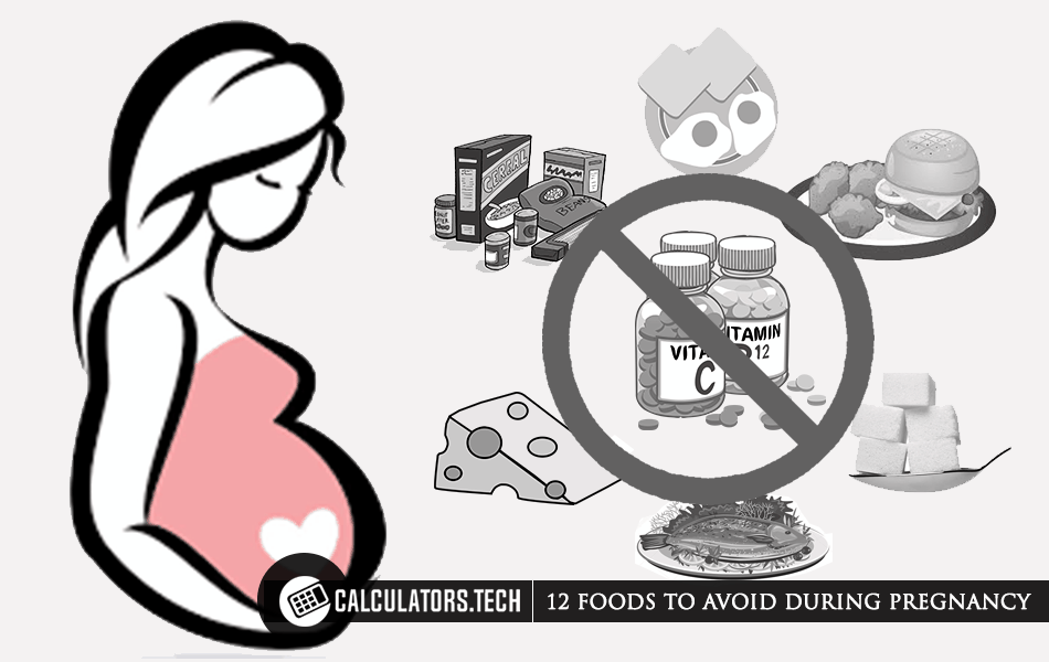 12 FOODS TO AVOID DURING PREGNANCY