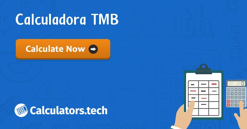Calculadora de TMB - Calcular Metabolismo Basal